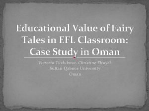 Educational Value of Fairy Tales in EFL Classroom
