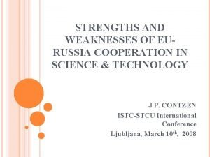 STRENGTHS AND WEAKNESSES OF EURUSSIA COOPERATION IN SCIENCE