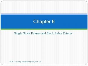 Chapter 6 Single Stock Futures and Stock Index
