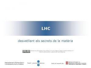 LHC desvetllant els secrets de la matria Aquesta