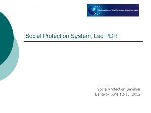 Social Protection System Lao PDR Social Protection Seminar