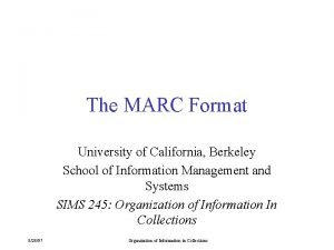 The MARC Format University of California Berkeley School