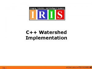 C Watershed Implementation Slide 1 Gradient The gradient