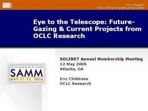 OCLC Research OCLC Online Computer Library Center Eye
