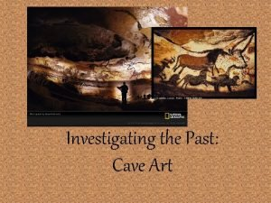Investigating the Past Cave Art Section I Cave