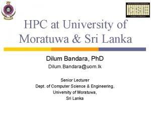 HPC at University of Moratuwa Sri Lanka Dilum