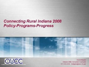 Connecting Rural Indiana 2008 PolicyProgramsProgress Indiana Office of