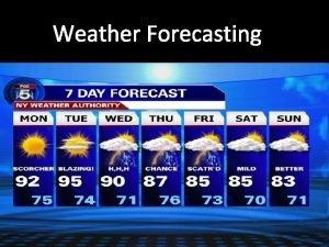 Weather Forecasting Weather Forecasting Weather Forecast a prediction