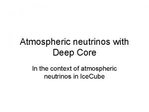 Atmospheric neutrinos with Deep Core In the context