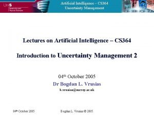 Artificial Intelligence CS 364 Uncertainty Management Lectures on