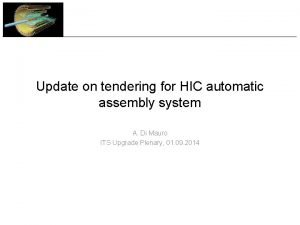 Update on tendering for HIC automatic assembly system