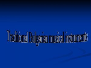 Music of Bulgarian music is part of the