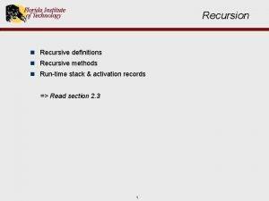 Recursion n Recursive definitions n Recursive methods n