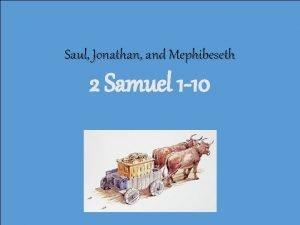 Saul Jonathan and Mephibeseth 2 Samuel 1 10