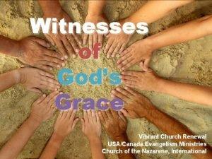 Witnesses of Gods Grace Vibrant Church Renewal USACanada