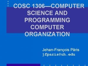 COSC 1306COMPUTER SCIENCE AND COSC 1306 PROGRAMMING COMPUTER