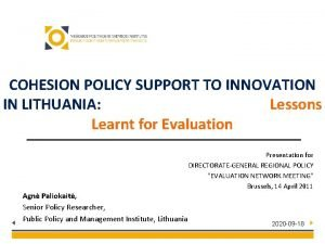 COHESION POLICY SUPPORT TO INNOVATION IN LITHUANIA Lessons