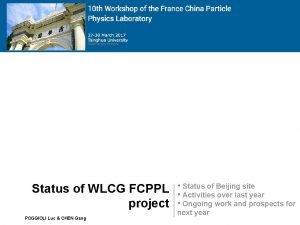 Status of WLCG FCPPL project POGGIOLI Luc CHEN