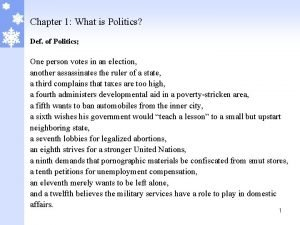 Chapter 1 What is Politics Def of Politics