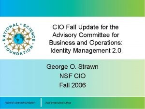CIO Fall Update for the Advisory Committee for