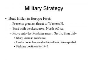 Military Strategy Beat Hitler in Europe First Presents