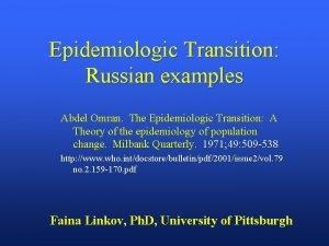 Epidemiologic Transition Russian examples Abdel Omran The Epidemiologic
