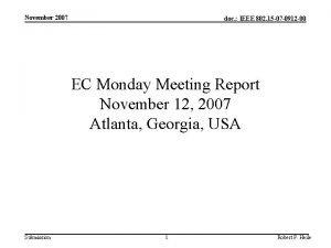 November 2007 doc IEEE 802 15 07 0912