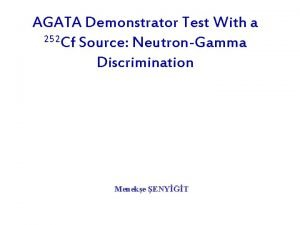 AGATA Demonstrator Test With a 252 Cf Source