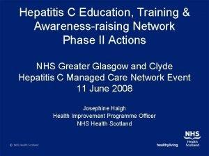 Hepatitis C Education Training Awarenessraising Network Phase II