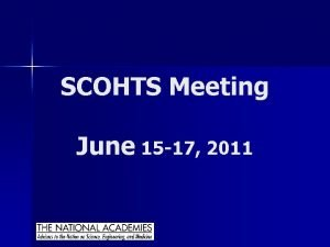 SCOHTS Meeting June 15 17 2011 Completed NCHRP