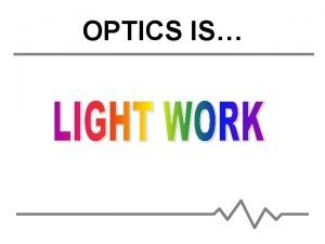 OPTICS IS OPTICS IS BIG The Uof A