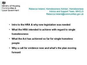 Rebecca Ireland Homelessness Adviser Homelessness Advice and Support