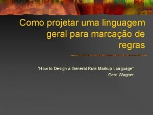 Como projetar uma linguagem geral para marcao de