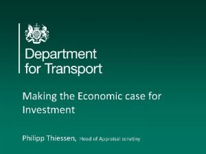 Making the Economic case for Investment Philipp Thiessen