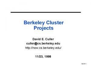 Berkeley Cluster Projects David E Culler cullercs berkeley