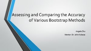 Assessing and Comparing the Accuracy of Various Bootstrap