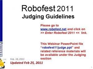 Robofest 2011 Judging Guidelines Please go to www
