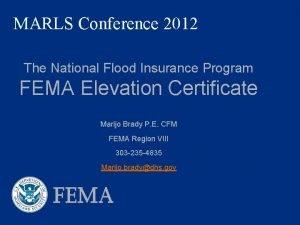 MARLS Conference 2012 The National Flood Insurance Program