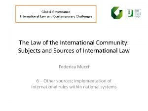 Global Governance International Law and Contemporary Challenges The