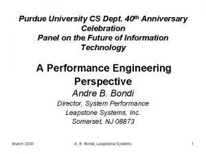 Purdue University CS Dept 40 th Anniversary Celebration