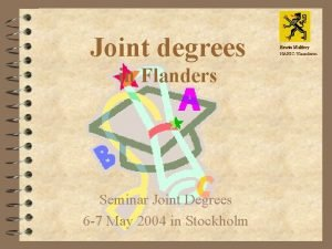 Joint degrees in Flanders Seminar Joint Degrees 6