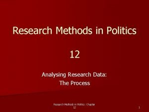 Research Methods in Politics 12 Analysing Research Data