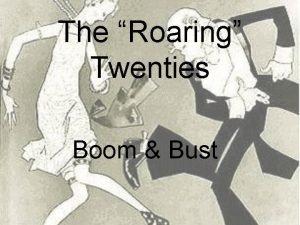 The Roaring Twenties Boom Bust Victory Prohibition Jazz