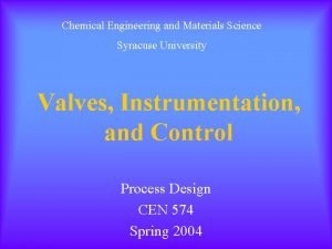 Chemical Engineering and Materials Science Syracuse University Valves