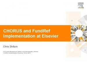 CHORUS and Fund Ref Implementation at Elsevier Chris
