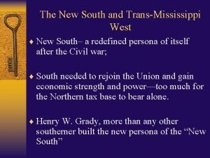 The New South and TransMississippi West New South