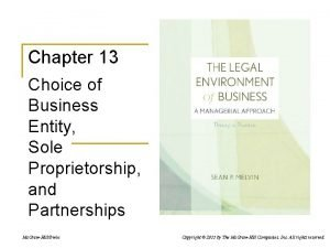 Chapter 13 Choice of Business Entity Sole Proprietorship