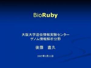 Bio Ruby2 n n n n FASTA Bio