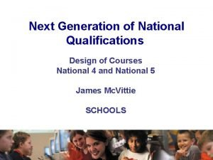 Next Generation of National Qualifications Design of Courses