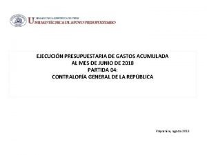 EJECUCIN PRESUPUESTARIA DE GASTOS ACUMULADA AL MES DE